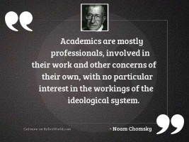 Academics are mostly professionals, involved