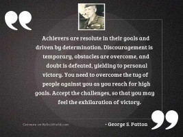 Achievers are resolute in their