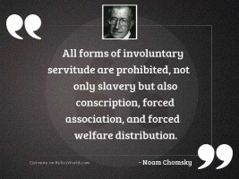 All forms of involuntary servitude
