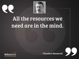All the resources we need