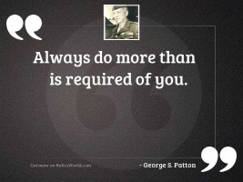 Always do more than is