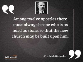 Among twelve apostles there must