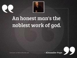 An honest man's the
