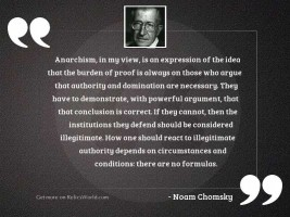 Anarchism, in my view, is
