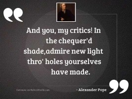 And you, my Critics! in