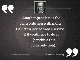 Another problem is the confrontation
