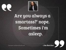 Smartass Quotes | RelicsWorld