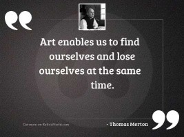 Art enables us to find