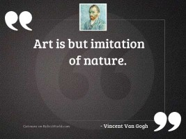 Art is but imitation of