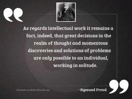 As regards intellectual work it