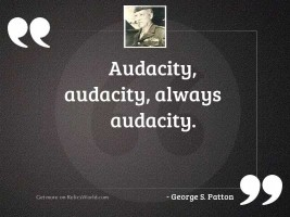 Audacity, audacity, always audacity.