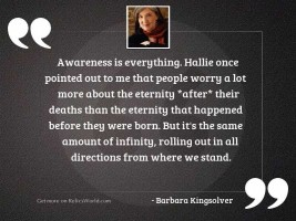 Awareness is everything. Hallie once