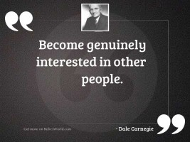 Become genuinely interested in other