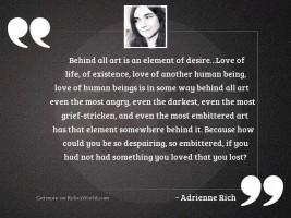 Behind all art is an