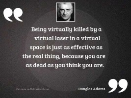 Being virtually killed by a
