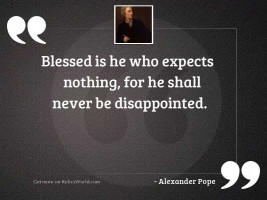 Blessed is he who expects