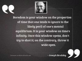 Boredom is your window on