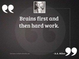 Brains first and then Hard