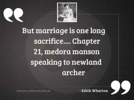 But marriage is one long