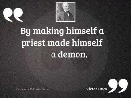 by making himself a priest