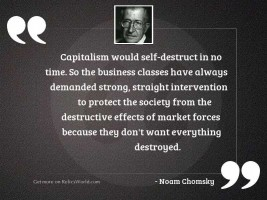 Capitalism would self destruct in