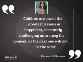 Children are one of the