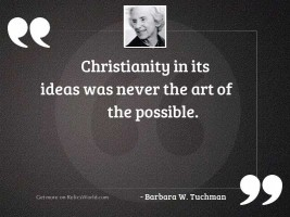 Christianity in its ideas was