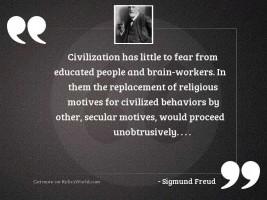 Civilization has little to fear