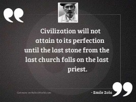 Civilization will not attain to