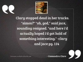Clary stopped dead in her