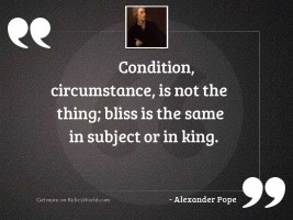 Condition, circumstance, is not the