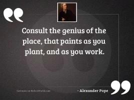 Consult the genius of the