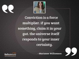 Conviction is a force multiplier