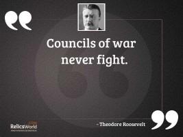 Councils of War never fight