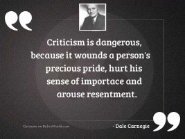 criticism is dangerous, because it