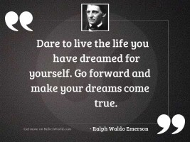 Dare to live the life