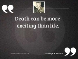 Death can be more exciting