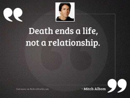 Death ends a life, not