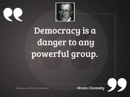 Democracy is a danger to