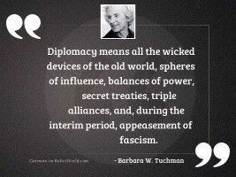Diplomacy means all the wicked