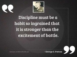 Discipline must be a habit