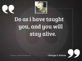 Do as I have taught