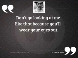 Don't go looking at
