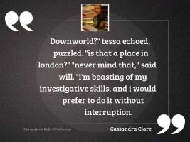 Downworld Tessa echoed puzzled Is