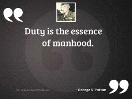 Duty is the essence of