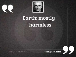 Earth mostly harmless