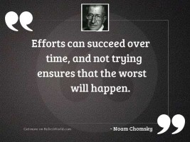 Efforts can succeed over time,