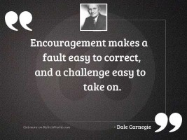 Encouragement makes a fault easy