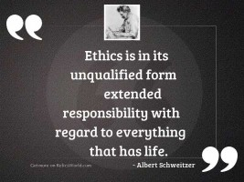 Ethics is in its unqualified