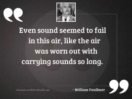 Even sound seemed to fail